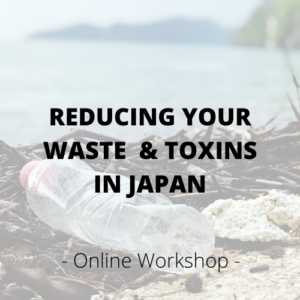 Reducing your waste and toxins in Japan
