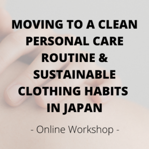 workshop moving to a clean personal care routine and sustainable clothing habits in Japan